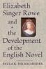 9781421408422 : elizabeth-singer-rowe-and-the-development-of-the-english-novel-backscheider