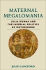 9781421408477 : maternal-megalomania-langford