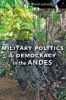 9781421409078 : military-politics-and-democracy-in-the-andes-jaskoski