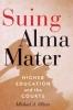 9781421409221 : suing-alma-mater-olivas