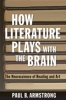 9781421410036 : how-literature-plays-with-the-brain-armstrong