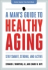 9781421410562 : a-mans-guide-to-healthy-aging-thompson-kaye