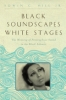 9781421410593 : black-soundscapes-white-stages-hill