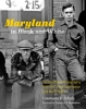 9781421411200 : maryland-in-black-and-white-schulz