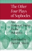 9781421411361 : the-other-four-plays-of-sophocles-sophocles-slavitt