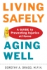 9781421411514 : living-safely-aging-well-drago