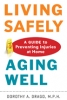 9781421411538 : living-safely-aging-well-drago
