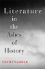 9781421411545 : literature-in-the-ashes-of-history-caruth