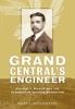 9781421411934 : grand-centrals-engineer-schlichting