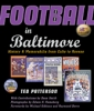 9781421412375 : football-in-baltimore-2nd-edition-patterson-smith-remsberg