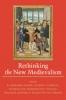 9781421412405 : rethinking-the-new-medievalism-bloch-calhoun-cerquiglini-toulet