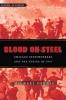 9781421413143 : blood-on-steel-dennis