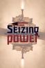 9781421413365 : seizing-power-singh