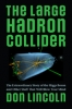 9781421413518 : the-large-hadron-collider-lincoln