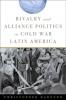 9781421413617 : rivalry-and-alliance-politics-in-cold-war-latin-america-darnton
