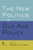 9781421414874 : the-new-politics-of-old-age-policy-3rd-edition-hudson