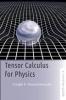 9781421415659 : tensor-calculus-for-physics-neuenschwander