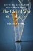 9781421416830 : the-global-war-on-tobacco-wipfli