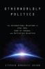 9781421417172 : otherworldly-politics-dyson