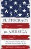 9781421417400 : plutocracy-in-america-formisano