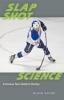 9781421417929 : slap-shot-science-hache