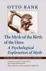 9781421418438 : the-myth-of-the-birth-of-the-hero-2nd-edition-rank-richter-lieberman