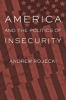 9781421419619 : america-and-the-politics-of-insecurity-rojecki