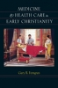 9781421420066 : medicine-and-health-care-in-early-christianity-ferngren