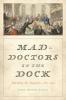 9781421420486 : mad-doctors-in-the-dock-eigen