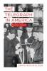 9781421421247 : the-telegraph-in-america-1832-1920-hochfelder