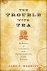9781421421520 : the-trouble-with-tea-merritt