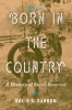 9781421423364 : born-in-the-country-3rd-edition-danbom
