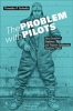 9781421424798 : the-problem-with-pilots-schultz
