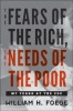 9781421425290 : the-fears-of-the-rich-the-needs-of-the-poor-foege