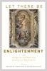 9781421426013 : let-there-be-enlightenment-matytsin-edelstein