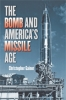 9781421426037 : the-bomb-and-americas-missile-age-gainor
