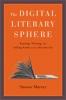 9781421426099 : the-digital-literary-sphere-murray