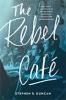 9781421426334 : the-rebel-cafe-duncan