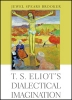 9781421426525 : t-s-eliots-dialectical-imagination-brooker