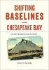 9781421426549 : shifting-baselines-in-the-chesapeake-bay-kennedy