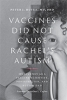 9781421426600 : vaccines-did-not-cause-rachels-autism-hotez-caplan
