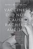 9781421426617 : vaccines-did-not-cause-rachels-autism-hotez-caplan