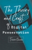 9781421426976 : the-theory-and-craft-of-digital-preservation-owens
