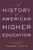 9781421428833 : a-history-of-american-higher-education-3rd-edition-thelin