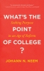 9781421429885 : whats-the-point-of-college-neem