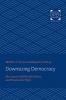 9781421430676 : downsizing-democracy-crenson-ginsberg