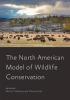 9781421432809 : the-north-american-model-of-wildlife-conservation-mahoney-geist