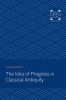 9781421435572 : the-idea-of-progress-in-classical-antiquity-edelstein