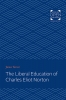 9781421435978 : the-liberal-education-of-charles-eliot-norton-turner