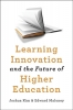 9781421436647 : learning-innovation-and-the-future-of-higher-education-kim-maloney